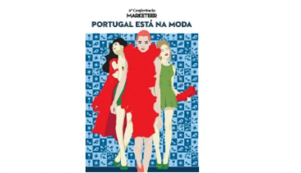 """6.ª Conferência Marketeer: """"Portugal está na moda"""""""
