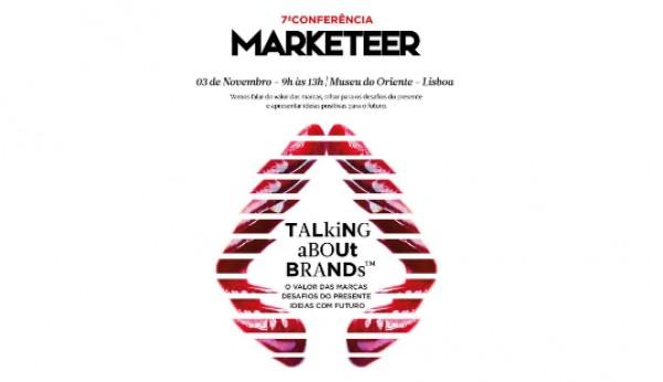 """7ª Conferência Marketeer: """"Talking about Brands – O Valor, os Desafios e Caminhos das Marcas"""""""
